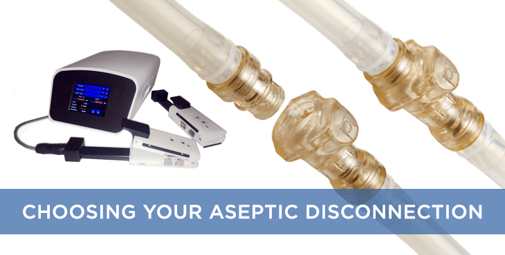 Making Aseptic Disconnections – What are the options?