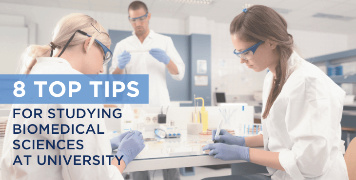 8 top tips for studying Biomedical Sciences at University