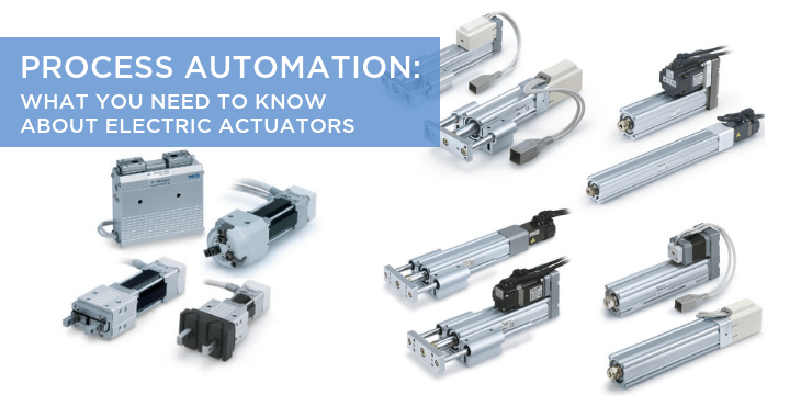 Process Automation: What you need to know about Electric Actuators