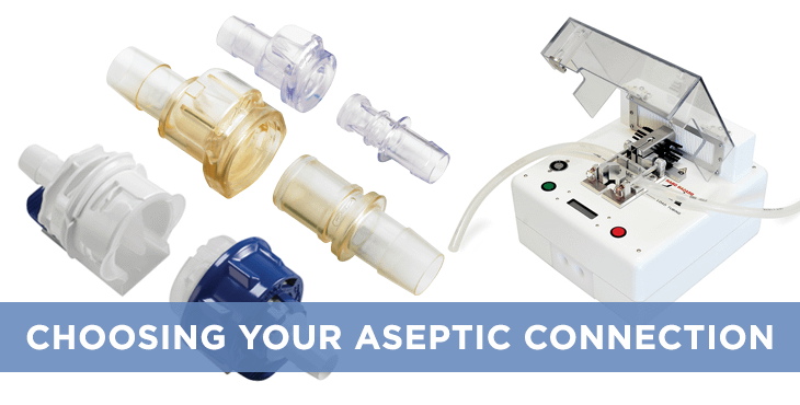 Aseptic Connections – Choosing your sterile tubing connection